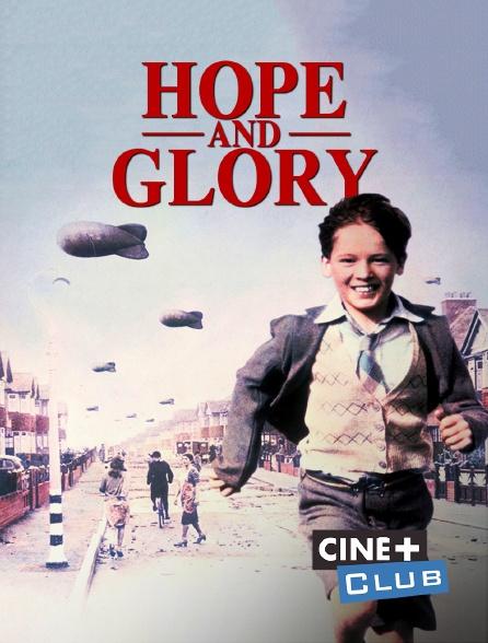 Ciné+ Club - Hope and Glory