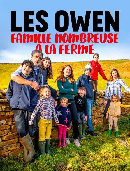 Les Owen : Famille nombreuse à la ferme
