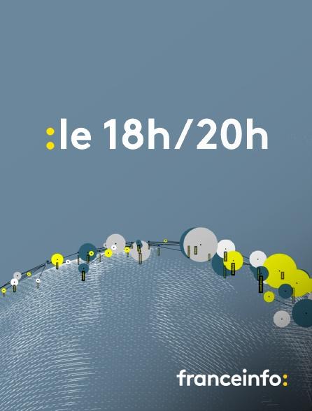 franceinfo: - Le 18H/20H