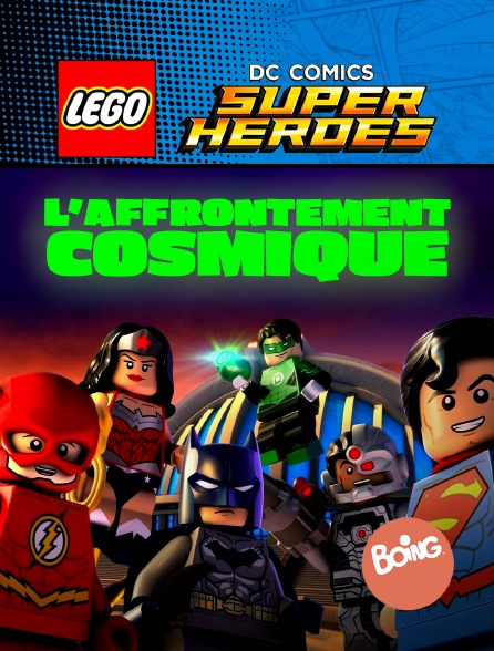 Boing - Lego DC Comics Super Heroes : Justice League, L'Affrontement cosmique