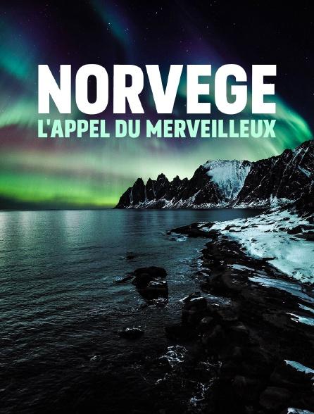 Norvège, l'appel du merveilleux
