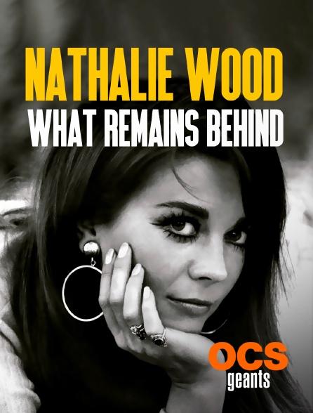 OCS Géants - Natalie Wood : What Remains Behind