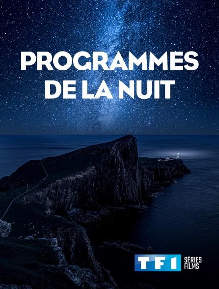 TF1 Séries Films - Programmes de la nuit