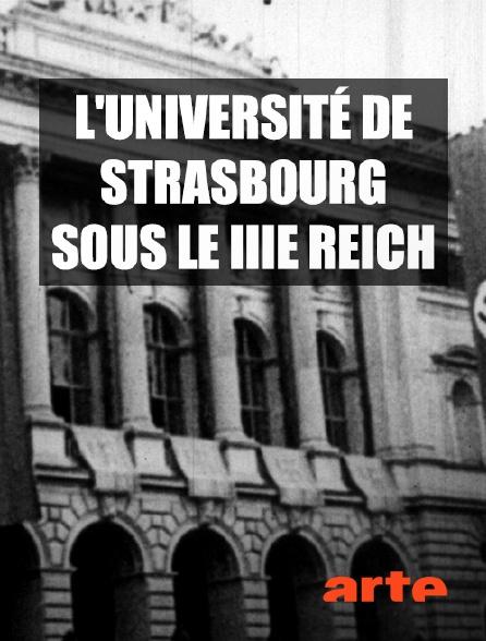 Arte - L'université de Strasbourg sous le IIIe Reich