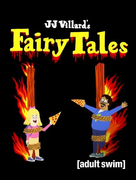Adult Swim - Jj Villard's Fairy Tales