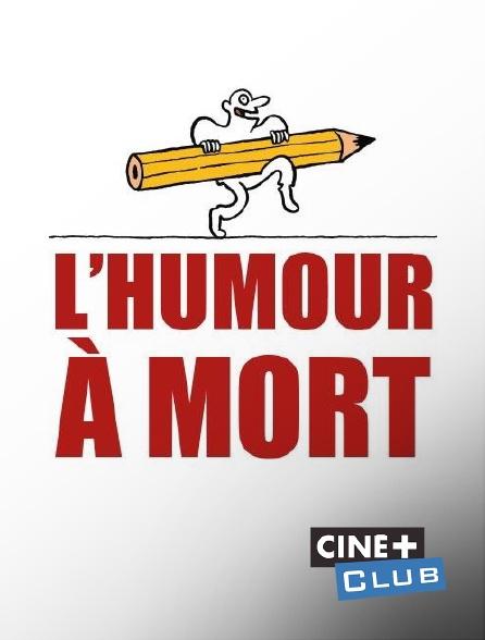 Ciné+ Club - L'humour à mort