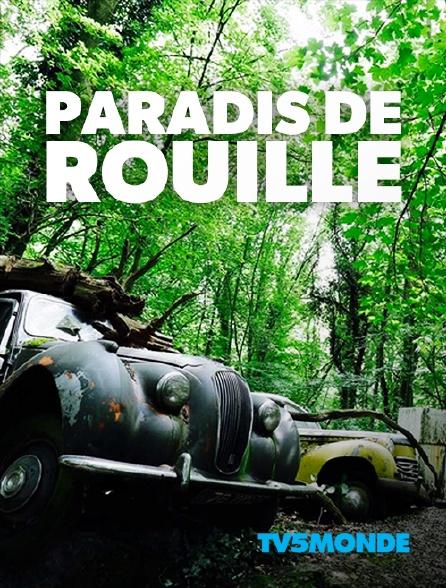 TV5MONDE - Paradis de rouille
