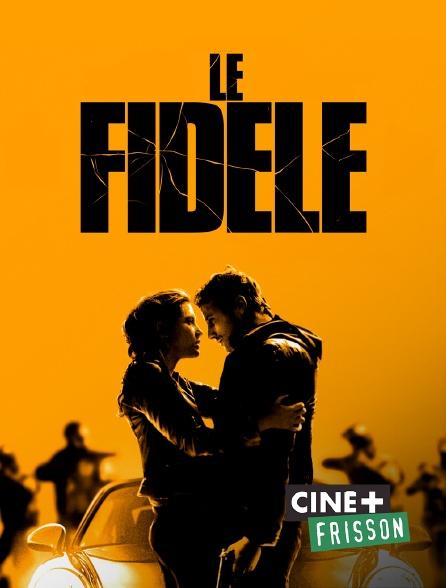 Ciné+ Frisson - Le Fidèle