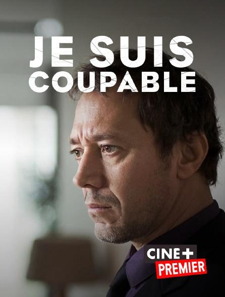Ciné+ Premier - Je suis coupable