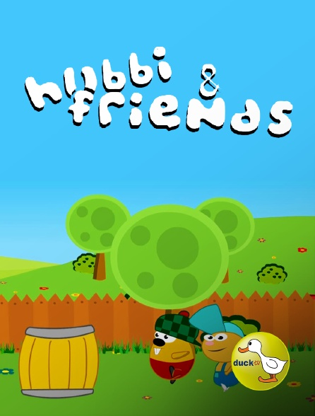 Duck TV - Hubbi and Friends