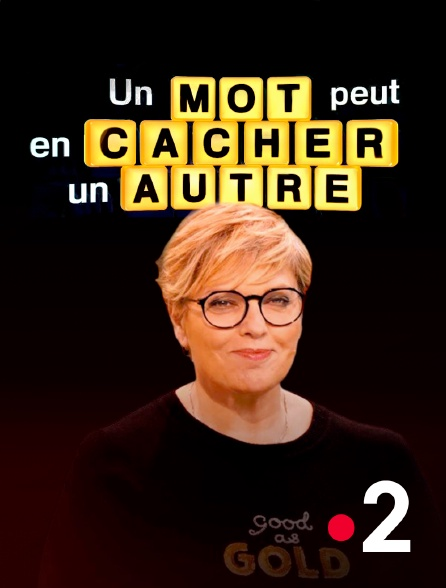 France 2 - Un mot peut en cacher un autre