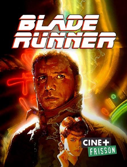 Ciné+ Frisson - Blade Runner