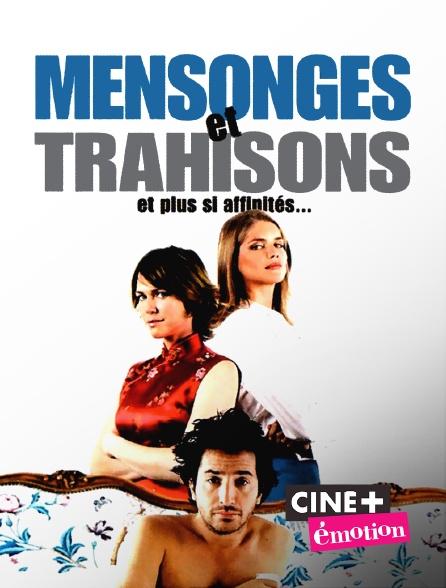 Ciné+ Emotion - Mensonges et trahisons et plus si affinités