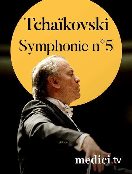 Medici - Tchaïkovski, Symphonie n°5 - Valery Gergiev, Orchestre du Théâtre Mariinsky