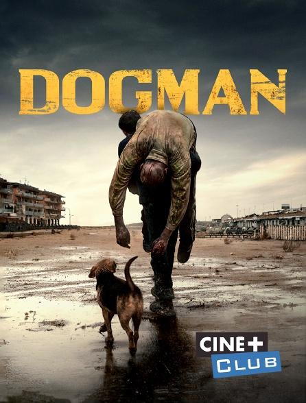 Ciné+ Club - Dogman
