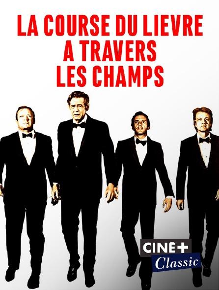 Ciné+ Classic - La course du lièvre à travers les champs