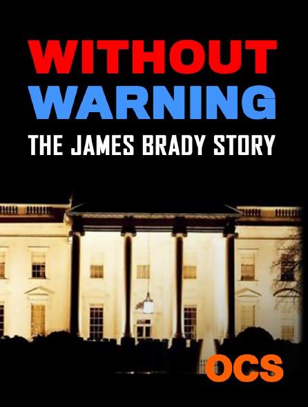 OCS - Without Warning : The James Brady Story