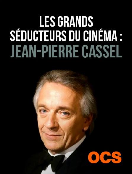 OCS - Les grands séducteurs du cinéma : Jean-Pierre Cassel