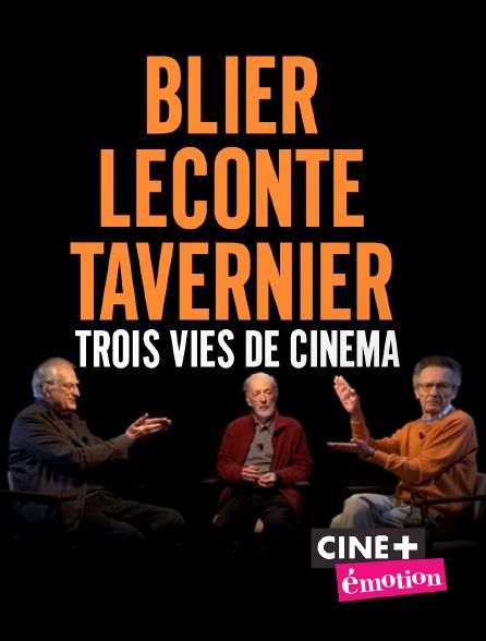 Ciné+ Emotion - Blier, Leconte, Tavernier, Trois Vies De Cinéma