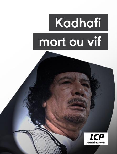 LCP 100% - Kadhafi, mort ou vif