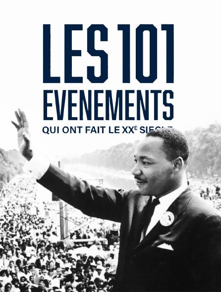 Les 101 événements qui ont fait le XXe siècle