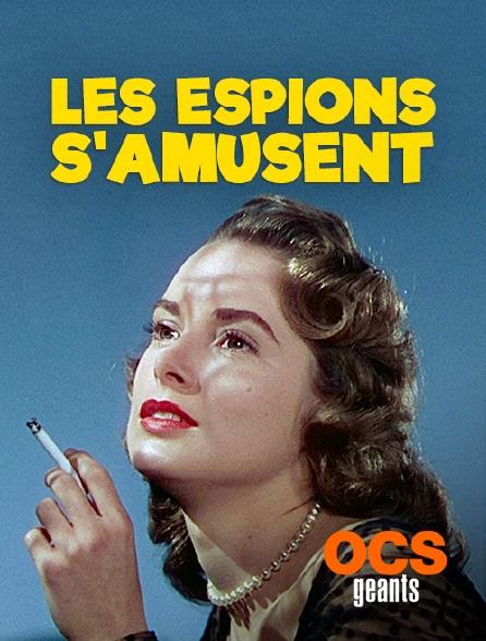 OCS Géants - Les espions s'amusent