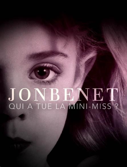 JonBenét : qui a tué la mini-miss ?