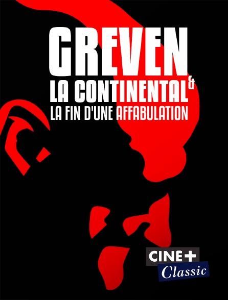 Ciné+ Classic - Greven et la Continental, la fin d'une affabulation