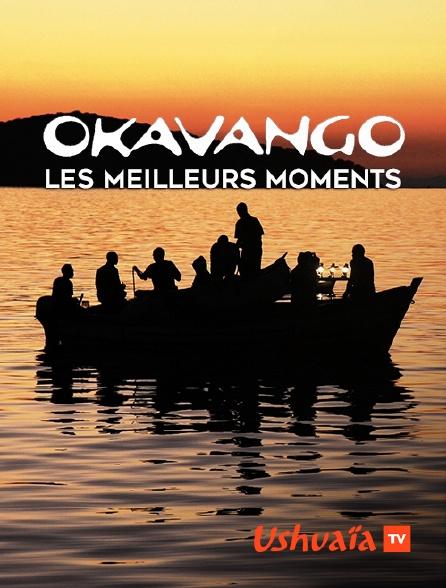 Ushuaïa TV - Okavango, les meilleurs moments