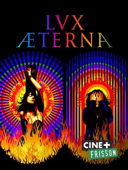 Ciné+ Frisson - Lux Aeterna