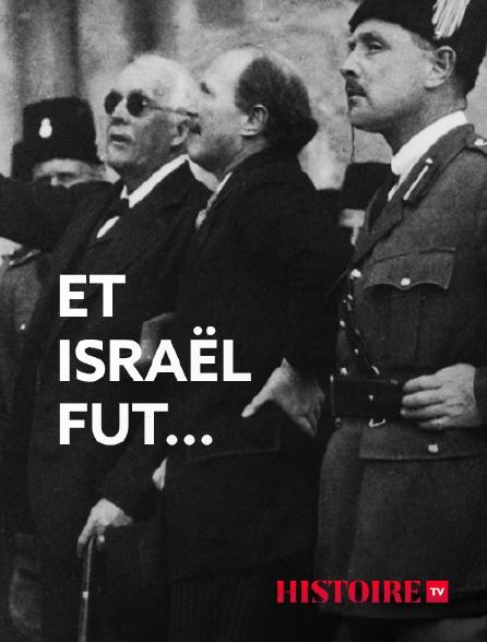 HISTOIRE TV - Et Israël fut...