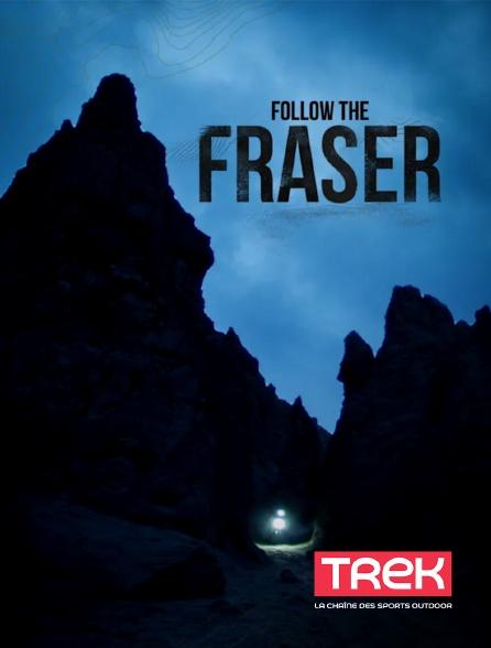 Trek - Follow the Fraser