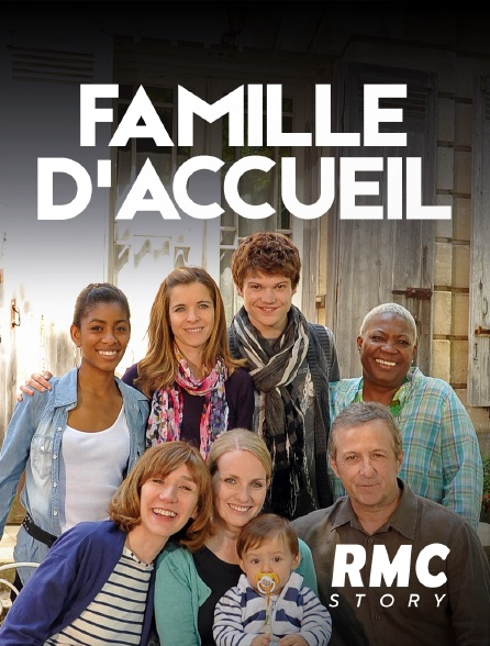 RMC Story - FAMILLE D'ACCUEIL