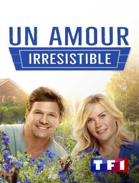 TF1 - Un amour irrésistible