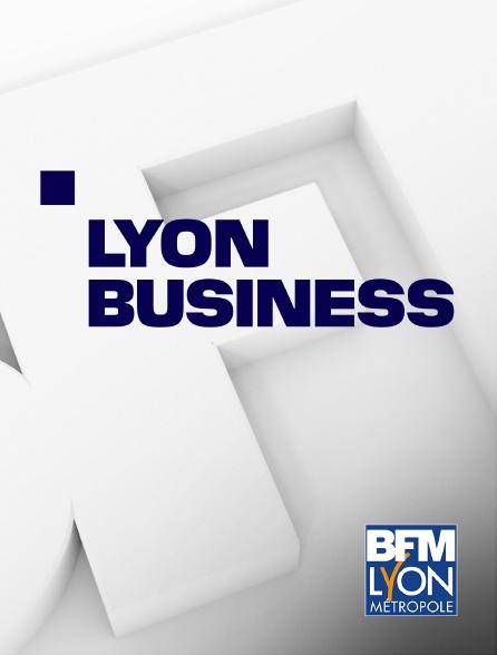 BFM Lyon Métropole - Lyon business