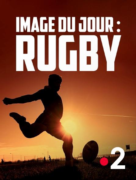 France 2 - Image du jour : Rugby
