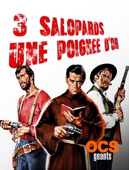 OCS Géants - Trois salopards, une poignée d'or