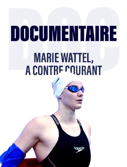 Marie Wattel, à contre courant