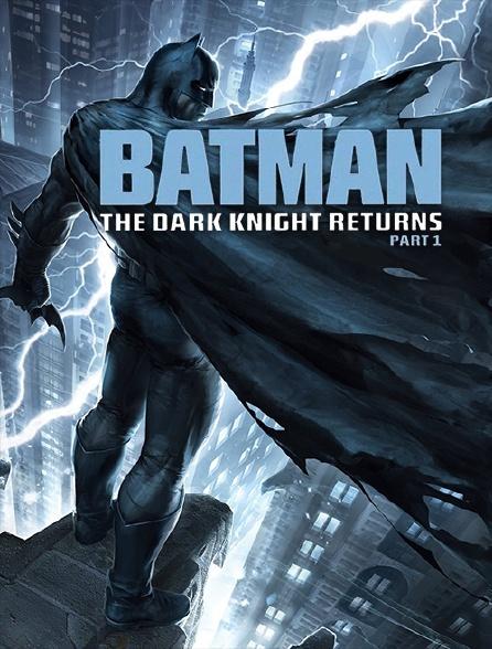 Batman : The Dark Knight Returns, partie 1