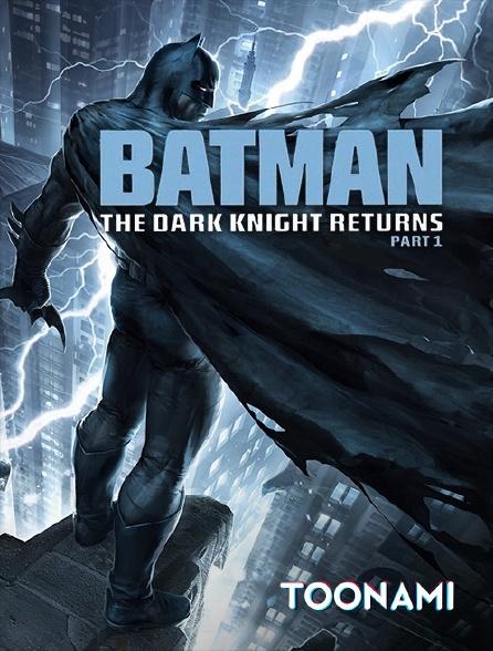 Toonami - Batman : the dark knight returns, partie 1