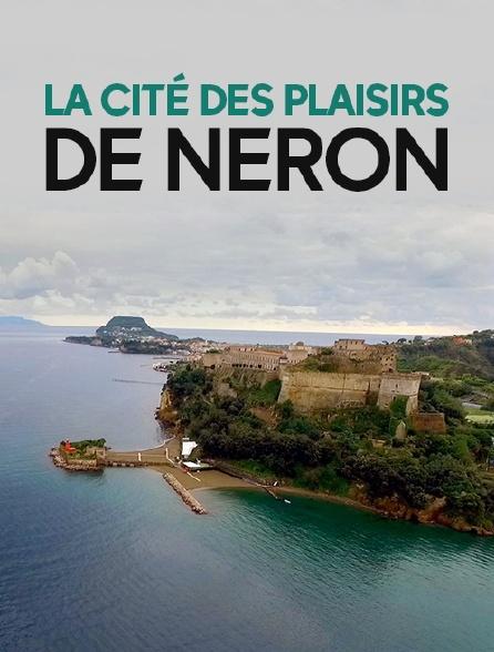 La cité des plaisirs de Néron