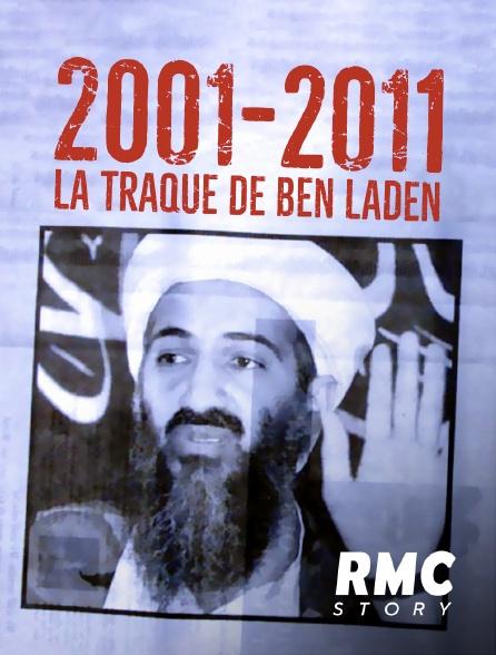 RMC Story - 2001-2011 : la traque de ben laden