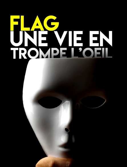 Flag, une vie en trompe l'oeil