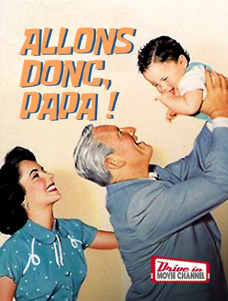 Drive-in Movie Channel - Allons donc, papa!