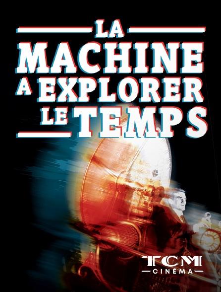 TCM Cinéma - La machine à explorer le temps