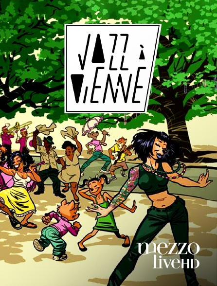Mezzo Live HD - Jazz à Vienne en replay