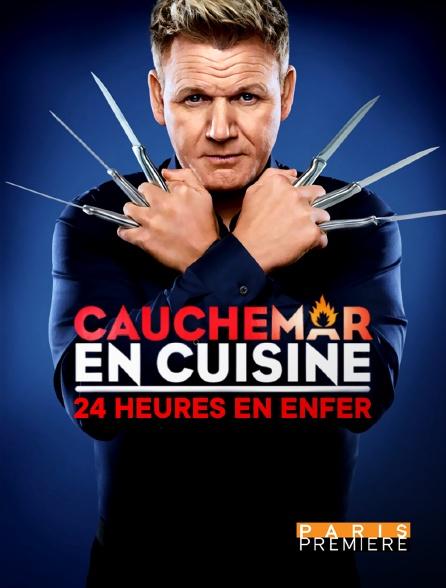Paris Première - Cauchemar en cuisine : 24h en enfer