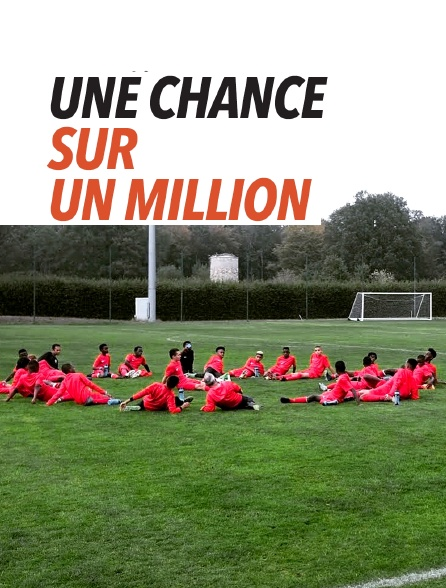 Une chance sur un million