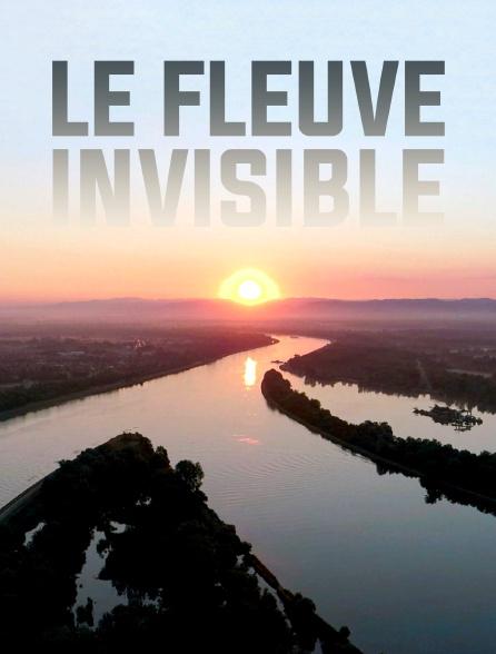 Le fleuve invisible
