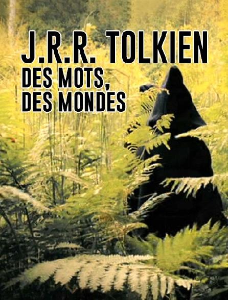J.R.R. Tolkien, des mots, des mondes